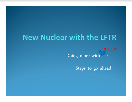 New Nuclear with the LFTR Martin Hanser TEAC1