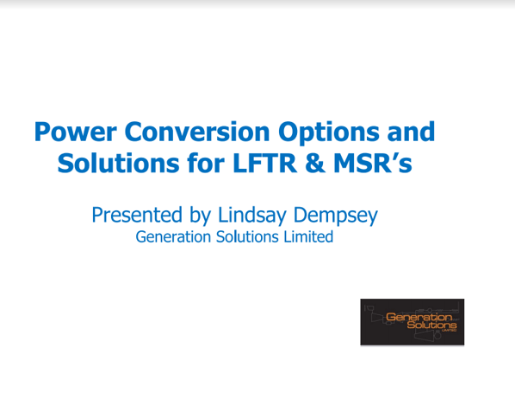 Power Conversion Options and Solutions for LFTR & MSR's