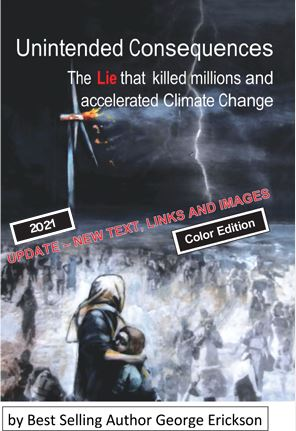 Unintended consequences: the lie that killed millions and accelerated climate change Paperback – March 20, 2020